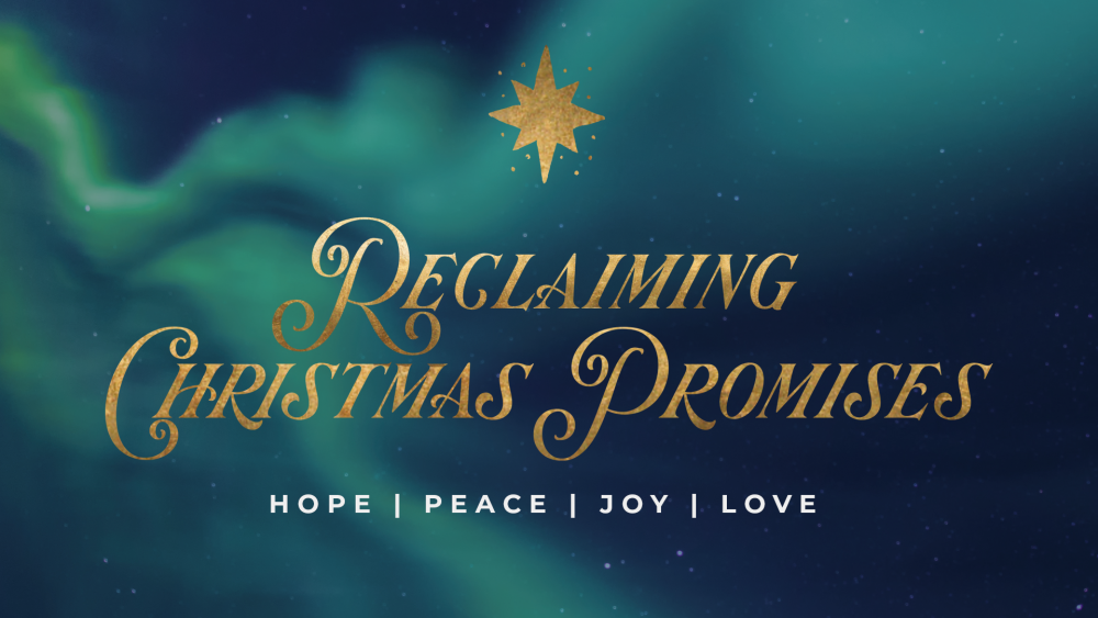 Reclaiming Christmas Promises