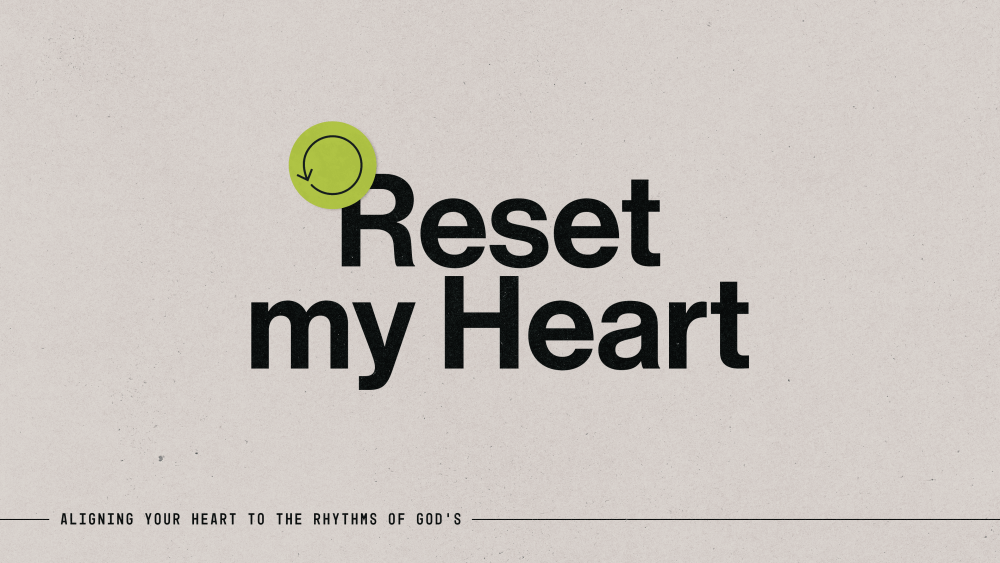 Reset my Heart